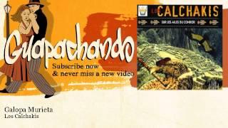Los Calchakis - Galopa Murieta