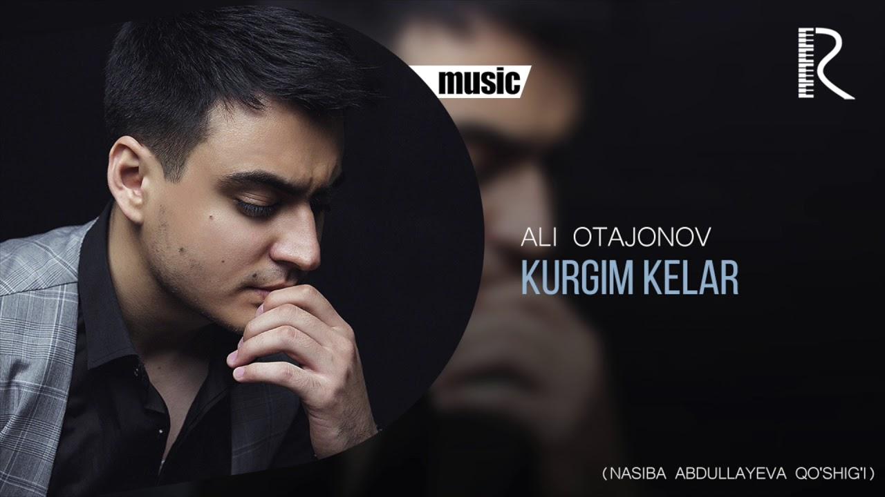 Ali Otajonov - Kurgim kelar | Али Отажонов - Кургим келар (Nasiba Abdullayeva qo'shig'i) #