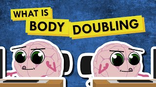 """What is a """"body double,"""" and how does it help?"""