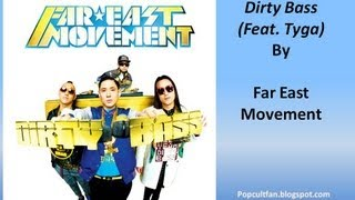 Far East Movement - Dirty Bass (Feat. Tyga) (Lyrics)
