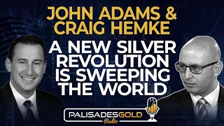 John Adams & Craig Hemke: A New Silver Revolution is Sweeping the World