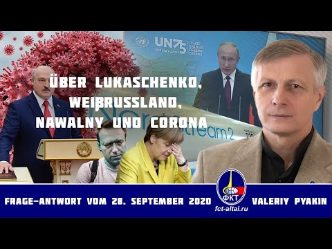 Über Lukaschenko, Weißrussland, Nawalny und Corona (2020.09.28 Valeriy Pyakin)