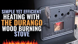 Simple Yet Efficient Heating With The Durango Wood Burning Stove