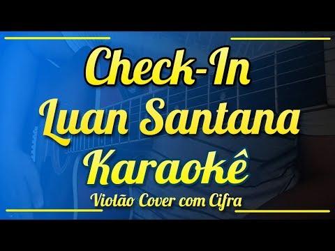 Check-In - Luan Santana - Karaokê ( Violão cover com cifra )