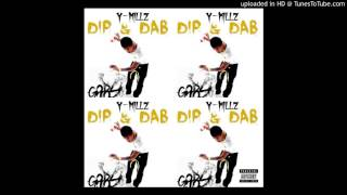 Y MILLZ DIP & DAB OFFICIAL [AUDIO]
