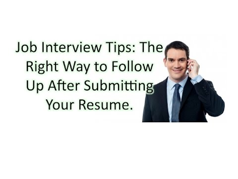 Job Interview Tips The Right Way to Follow Up After Sending In Your