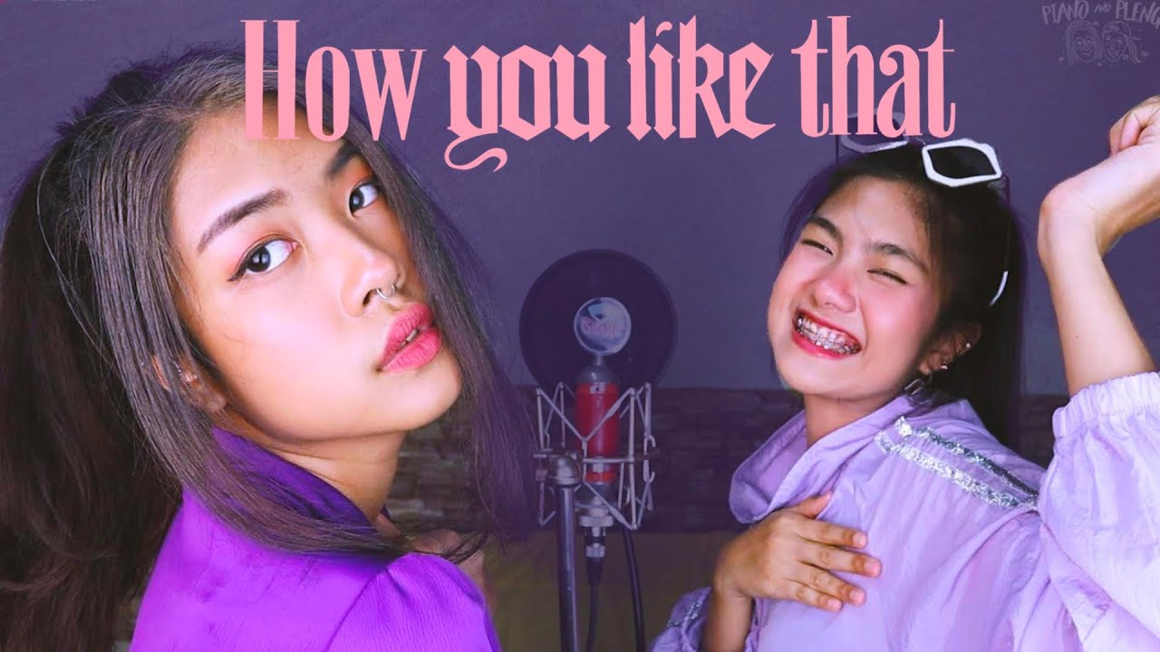 BLACKPINK - 'How You Like That' [ Cover by Piano&Pleng ]