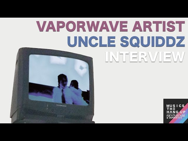 UNCLE SQUIDDZ – A VAPORWAVE ARTIST WHO USES ANALOG SYNTHS (INTERVIEW) | Musics the Hang Up