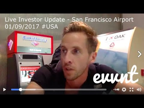 Live Investor Update from San Francisco Airport - 01/09/2017 #USA #Invest