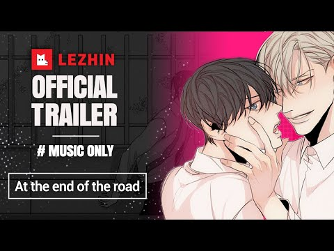 [Trailer] At the End of the Road - Lezhin Comics (Music ONLY)