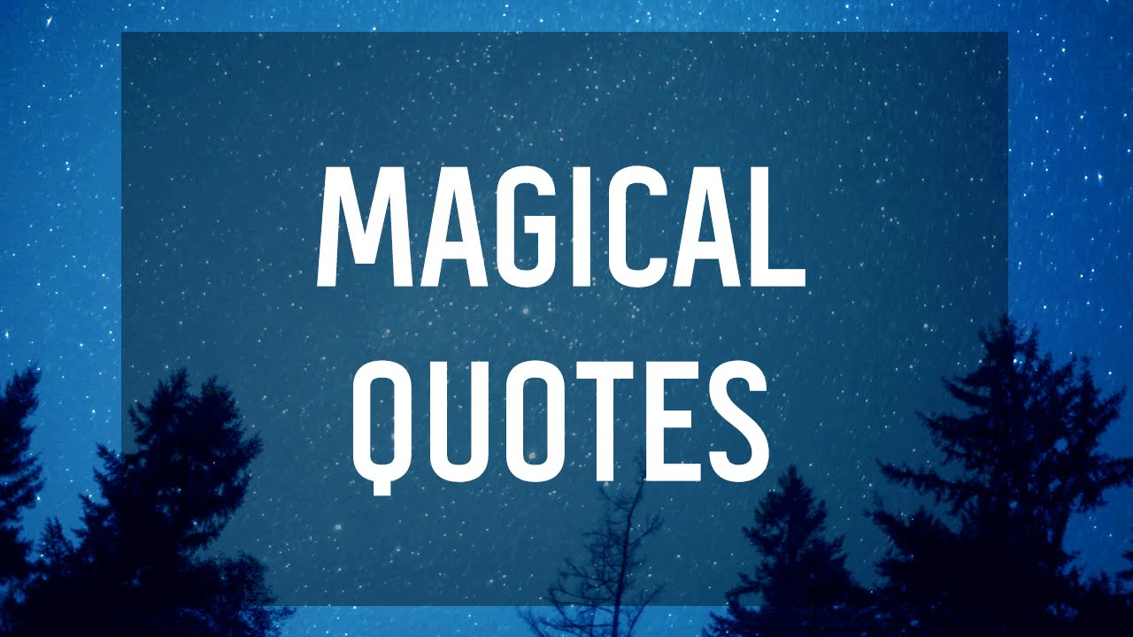 Magical Quotes Entrancing Most Magical Ya Quotes  Youtube