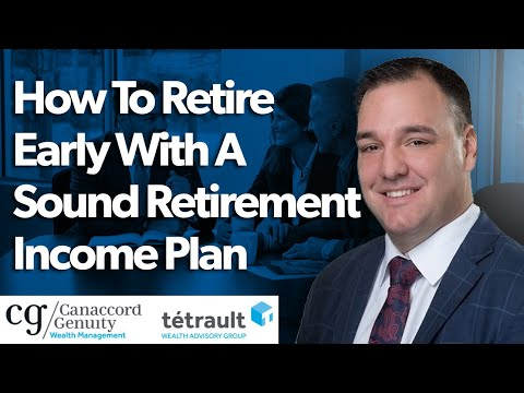 How To Retire Early With A Sound Retirement Income Plan