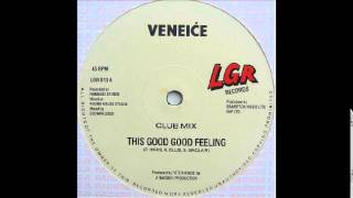 VENEICE - This Good Good Feeling [Club Mix]