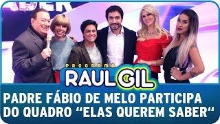 """Programa Raul Gil (20/12/14) - Padre Fabio de Melo participa do quadro """"Elas Querem Saber"""""""