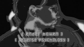 """Reverse Psychology"" Official Video by Ender Bowen - Ambient, Ethereal, Post Brit Pop"