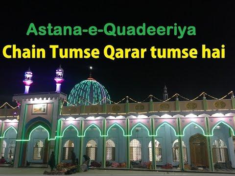 Chain tumse Qarar tumse -  Astana e Quadeeriya