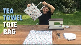 Tea Towel Tote Bag - How to - Easy DIY Project, sewing tutorial