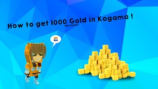 How to get 1000 gold in kogama ! (no hack)