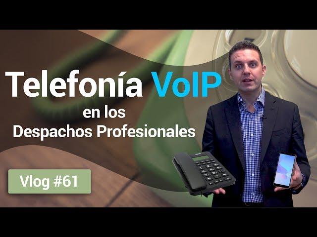 #61 Telefonía VoIP en los Despachos Profesionales