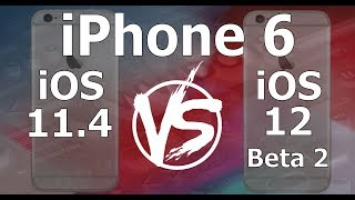 Speed Test : iPhone 6 - iOS 12 Beta 2 vs iOS 11.4 (iOS 12 Public Beta 1 Build 16A5308e)