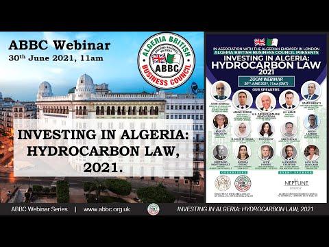 """""""INVESTING IN ALGERIA: HYDROCARBON LAW, 2021."""" - ABBC WEBINAR, 30th June 2021"""