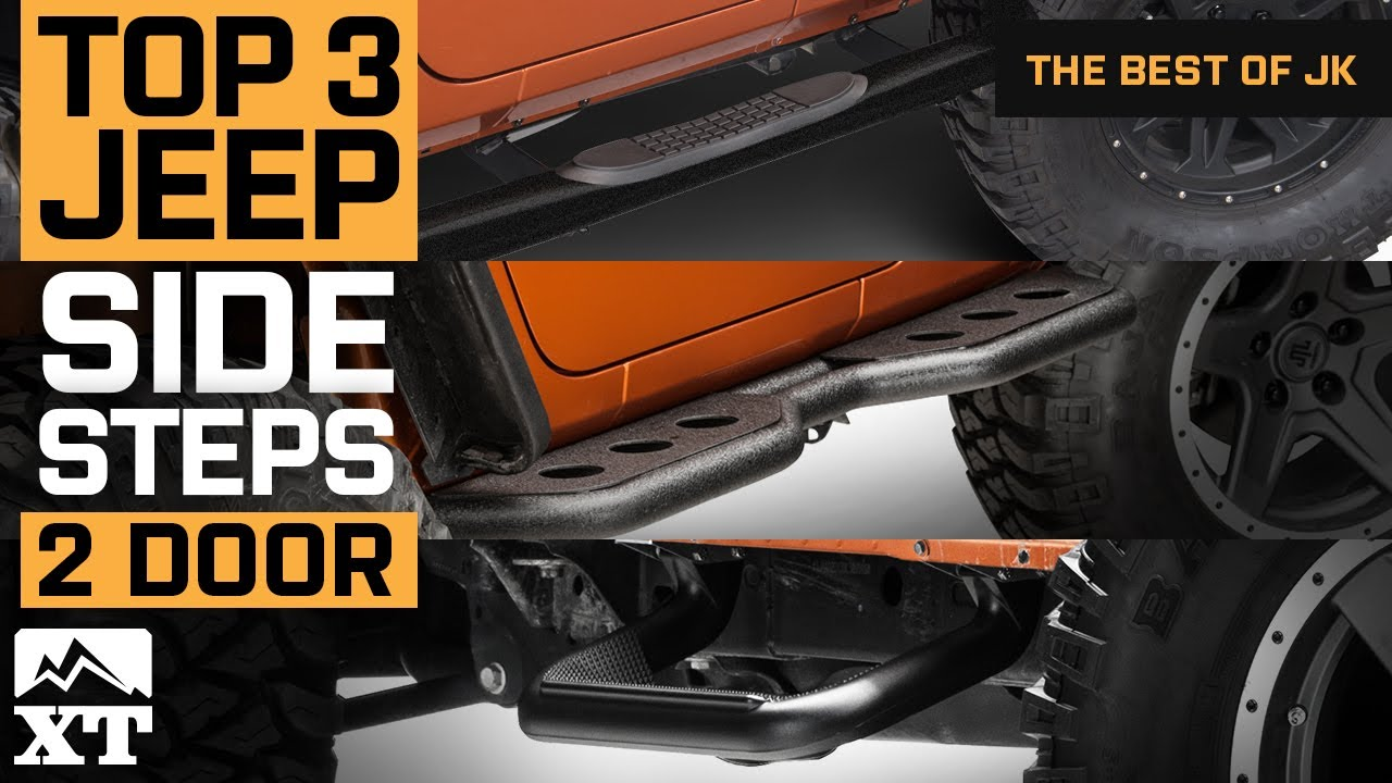 The 3 Best Jeep Wrangler Side Steps For 2 Door 2007 2017 JK Unlimited  Rubicon Sahara Sport