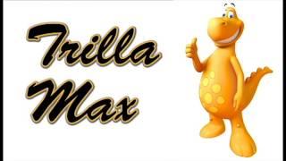 Trilla Max- Cheesasaurus Rex