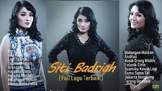 Dangdut Terbaru Siti Badriah Full - Koleksi Lagu Terbaik Siti Badriah