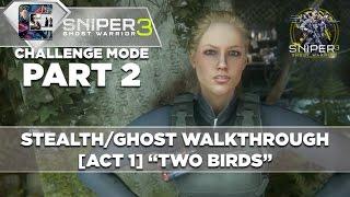 "Sniper Ghost Warrior 3 - Walkthrough - Realistic Mode - Part 2 [Act 1] ""Two Birds"""
