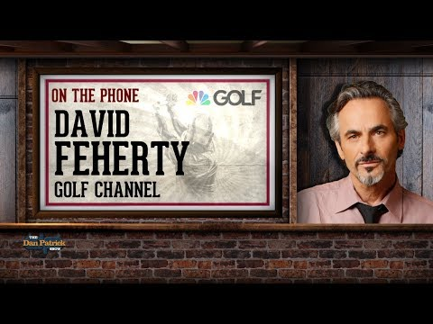 David Feherty Talks Tiger, Hecklers and More With Dan Patrick | Full Interview | 3/1/18
