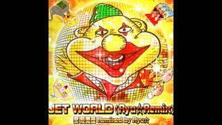 泉 陸奥彦 Remixed by Ryu☆ [HD] 「JET WORLD (Ryu☆Remix)」