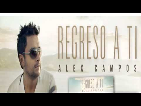 Regreso a Ti  -   Alex Campos    (feat. Sara Borraez)