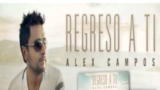 Watch Alex Campos Regreso A Ti con Sara Borraez video