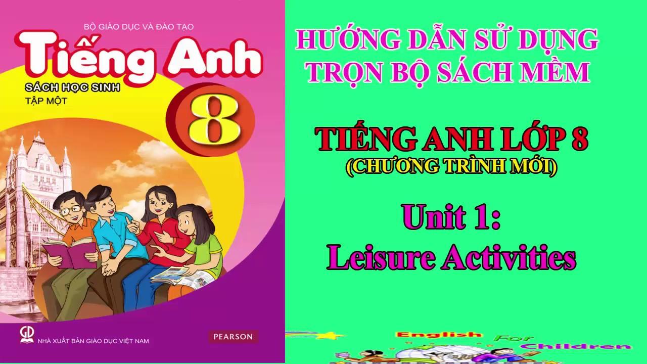 Tiếng Anh lớp 8 – Unit 1: Leisure Activities. || Hướng dẫn trọn bộ sách mềm