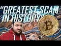 """Bitcoin is the Greatest Scam in History"""
