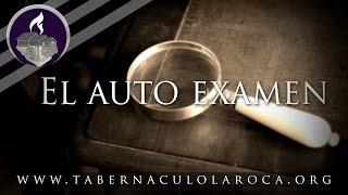 Pastor Carlos Morales - El Auto Examen