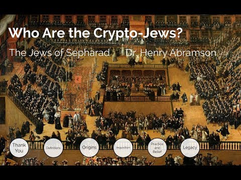 Who Are The Crypto-Jews? The Sephardic Diaspora Pt. 9 Dr. Henry Abramson