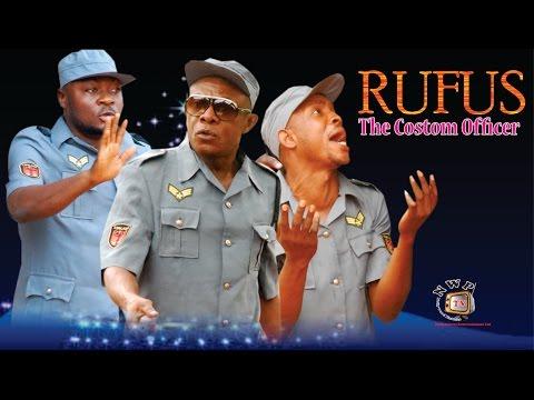Rufus the Custom Officer   - 2015 Latest Nigerian Nollywood Movie