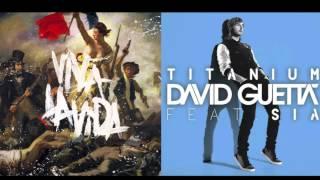Viva la Titanium - Coldplay Vs. David Guetta Feat Sia (Mashup)
