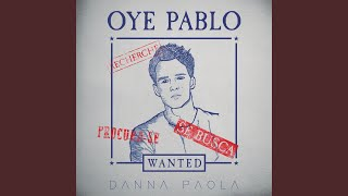 Download Oye Pablo Mp3 and Videos
