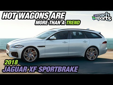 2018 Jaguar Xf Sportbrake Hot Wagons Are More Than A Trend Youtube