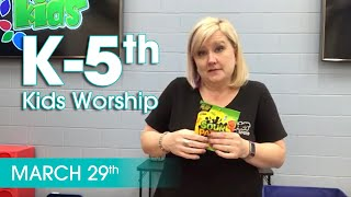March 29 Kid's Worship