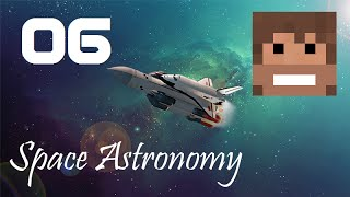 Space Astronomy, Episode 6 -