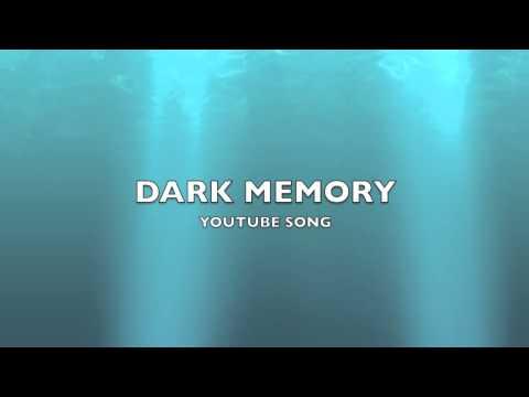 Dark Memory | YouTube Song-Music