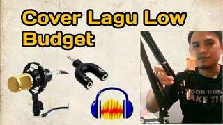 Cara Cover Lagu Low Budget
