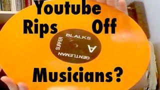 Youtube Rips Off Musicians? Vinyl Vlog 012