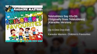 Teletubbies Say Eh-Oh (Originally from Teletubbies) (Karaoke Version)