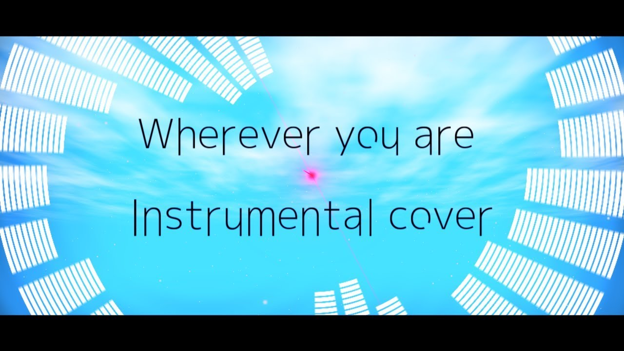 【Karaoke】ONE OK ROCK   Wherever you are 【Instrumental  cover】Romaji/Japanese/Lyrics