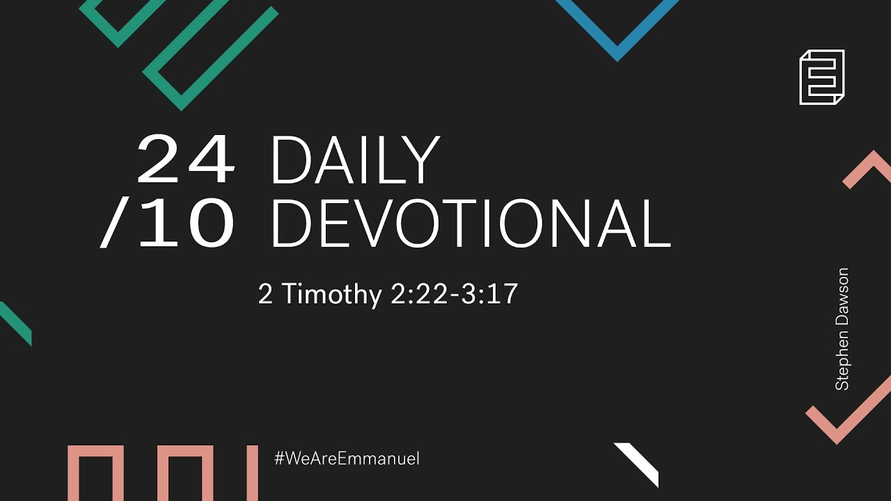 Daily Devotional with Stephen Dawson // 2 Timothy 2:22-3:17 Cover Image
