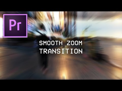 Adobe Premiere Pro CC Smooth Zoom Blur Transition Effect Tutorial (How to)